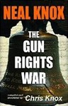 Neal Knox: The Gun Rights War