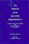 Origin of the Second Amendment: A Documentary History of the Bill of Rights