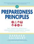 Preparedness Principles: The Complete Personal Prepardness Resource Guide