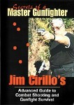 Secrets of a Master Gunfighter: Jim Cirillo's Advanced Guide to Combat Shooting and Gunfight Survival (DVD)