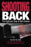 Shooting Back: The Right and Duty of Self-Defence