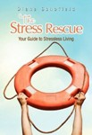 The Stress Rescue: Your Guide to Stressless Living by Diane Schofield